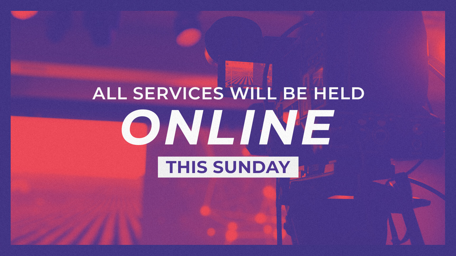 All-Services-Will-Be-Held-Online-This-Sunday-Gradient-Camera-Subtitle
