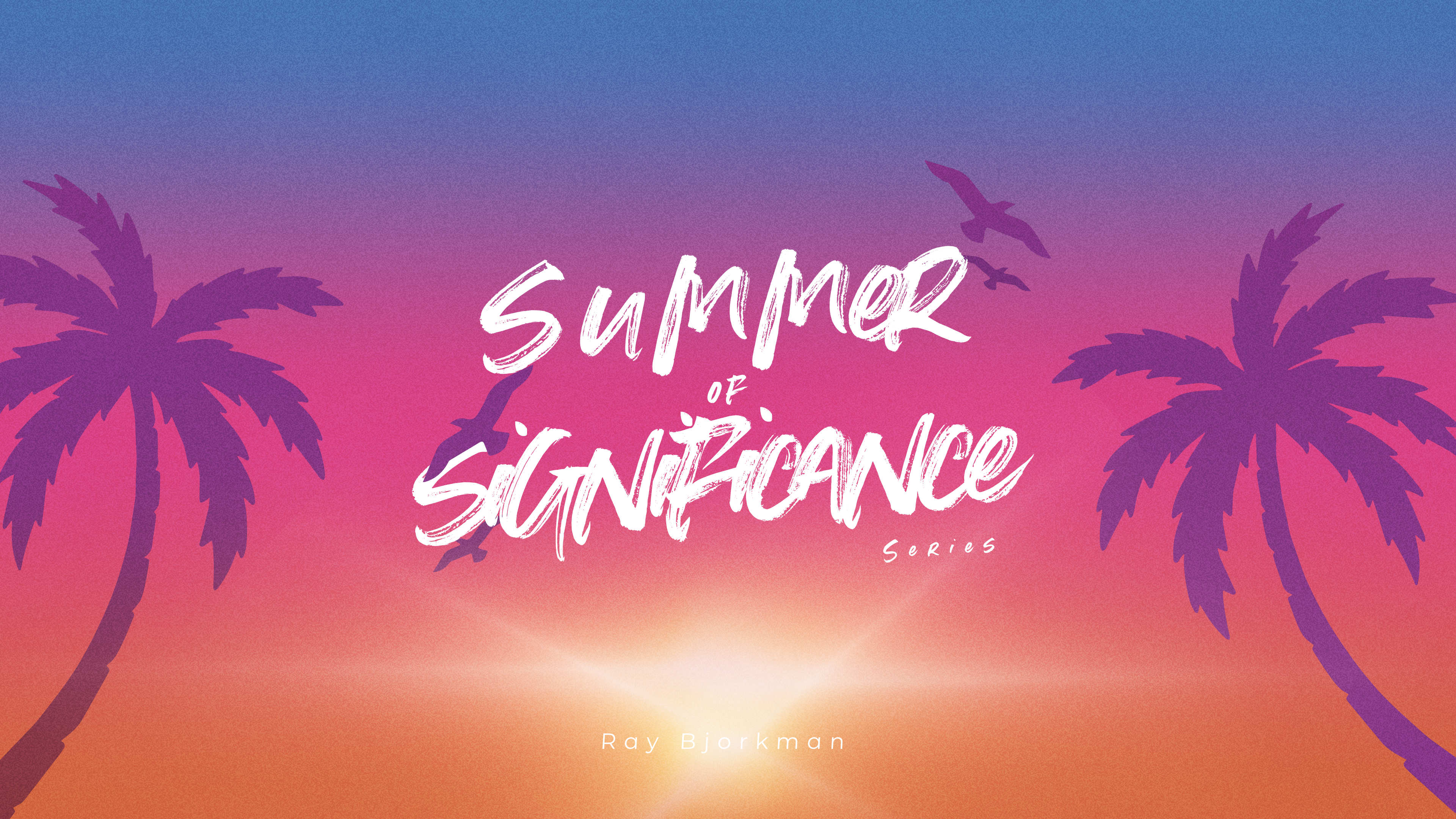 Summer of Significance